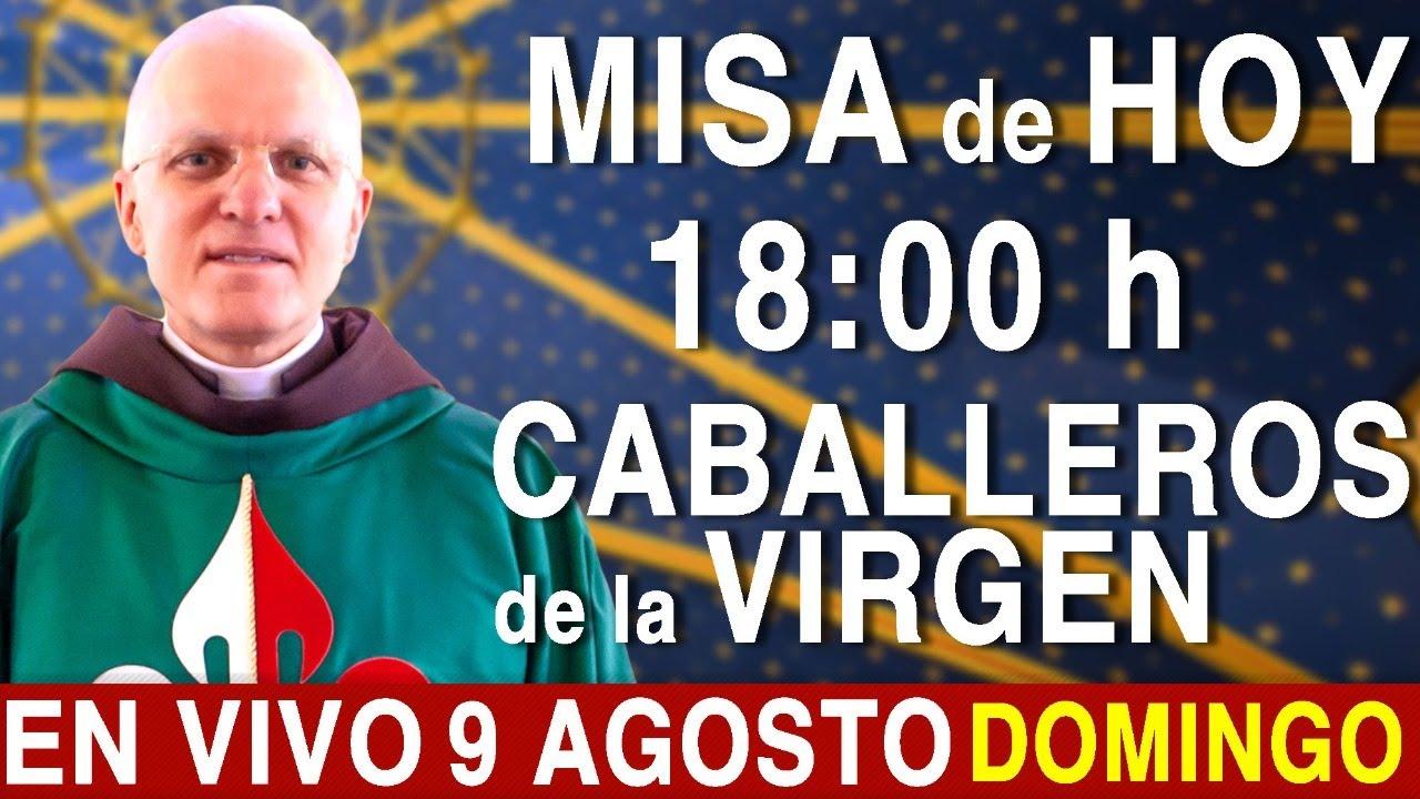 MISA En VIVO - 18:00 h • Domingo 9 de Agosto - Escriba sus intenciones en los comentarios.
