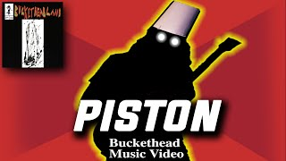 NEW SONG!! Piston - Buckethead (Pike 291, Music Video, Fogray)