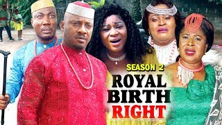 ROYAL BIRTH RIGHT SEASON 2 - (New Movie) 2018 Latest Nigerian Nollywood Movie Full HD | 1080p