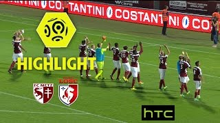 FC Metz - LOSC (3-2) - Highlights - (FCM - LOSC) / 2016-17