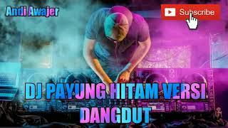 Download Mp3 Dj Payung Hitam Versi Dangdut