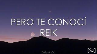Reik - Pero Te Conocí (Letra)
