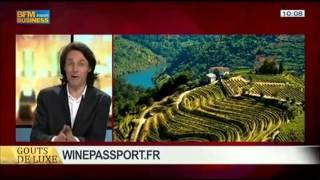 Wine Passport - Agence Oenotourisme - Goûts de luxe sur BFM  le 25/05/14