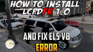 GTA IV How To Install LCPDFR 1.0c + Fix Els V8 Error