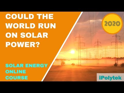 could-the-world-run-on-solar-power?-(solar-energy-course-2020-part-3-of-12)
