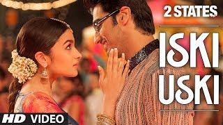 2 States Iski Uski Song (OFFICIAL) | Alia Bhatt, Arjun Kapoor