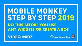 Video 7: Before You create any Facebook Messenger Bots inside Mobile Monkey & Use Widgets, Do This!
