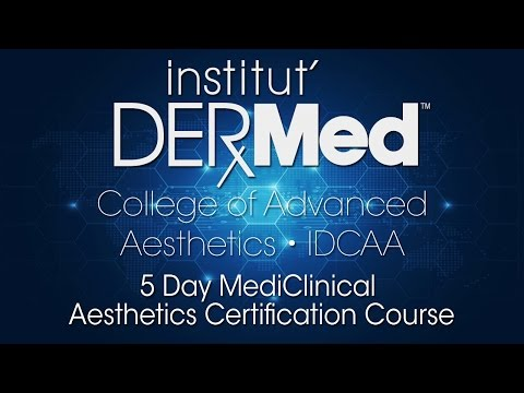 2015 IDCAA 5 Day Medi-Clinical Aesthetic Certification Course