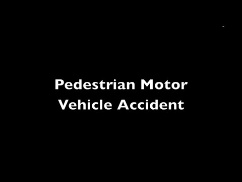 Pedestrian Motor Vehicle Accident