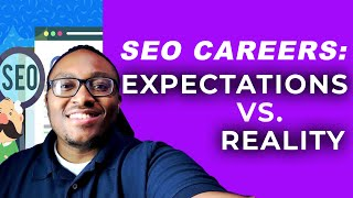SEO Career Reality vs Expectations in 2020
