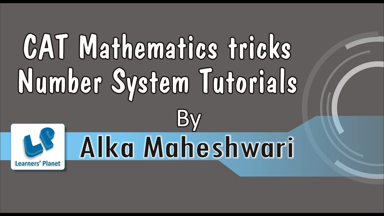 CAT Mathematics tricks Number system Tutorials and problems for CAT ...