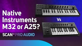 Native Instruments M32 or A25 - Hidden differences?