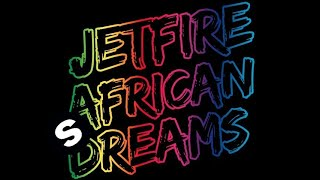JETFIRE - African Dreams (Original Mix)