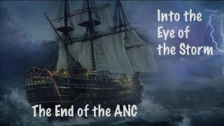 The End of the ANC: Into the Eye of the Storm - Part 1