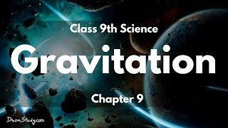 Gravitation | CBSE Class 9 Science (Physics) | Video Lectures in English