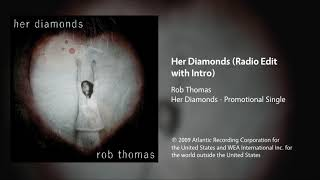 Rob Thomas - Her Diamonds (Radio Edit with Intro)