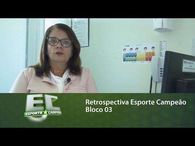 Retrospectiva Esporte Campeão: Relembre matérias que foram destaques no programa - bloco 03