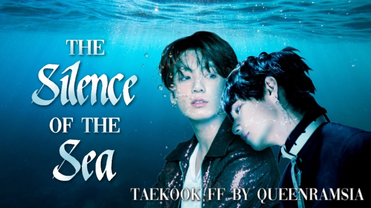 The Silence of the Sea || Taekook - Chapter 1 - QueenRamsia