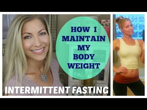 Intermittent Fasting - How I Maintain My Body Weight - Over 40