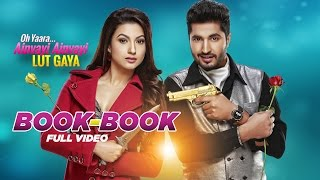 Book Book | Oh Yaara Ainvayi Ainvayi Lut Gaya | Jassi Gill | Gauhar Khan | Sunidhi Chauhan