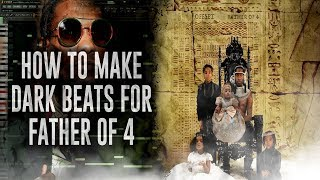 How To Make Dark Beats For Offset Father of 4