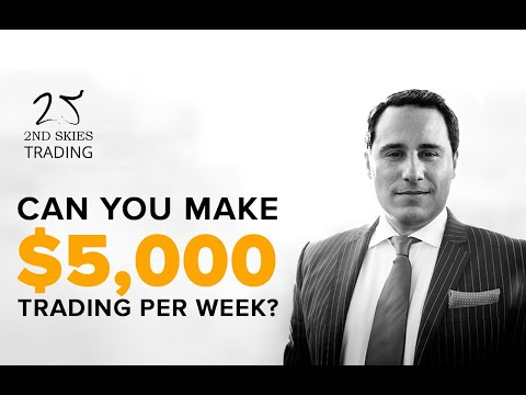 Can You Make $5,000 Trading Per Week?