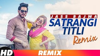 Satrangi Titli Remix Jass Bajwa Mp3 Song Download