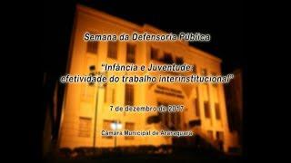 """Defensoria Pública: """"Infância e Juventude: efetividade do trabalho interinstitucional"""""""