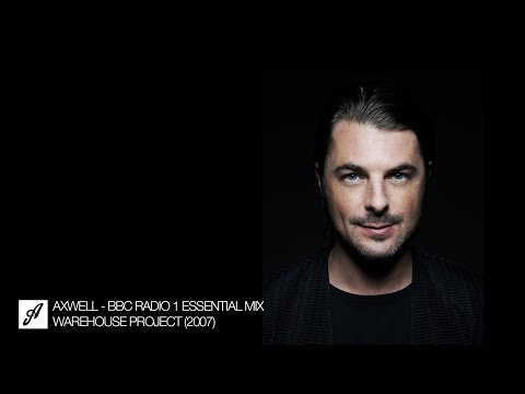 Axwell BBC Radio 1 Essential Mix 2007 - The Warehouse Project