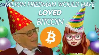 What would Milton Friedman say about Bitcoin?
