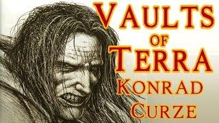 Vaults of Terra - (Horus Heresy) Konrad Curze