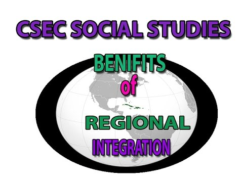 Benefits of Regional Integration(CSEC LECTURE SERIES SOCIAL STUDIES)
