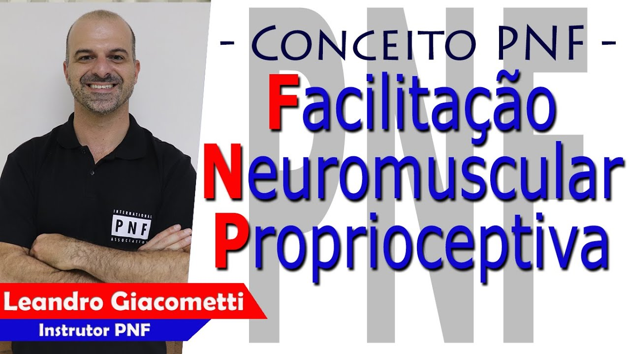 Download Facilitação Neuromuscular Proprioceptiva  (CONCEITO FNP / KABAT) - Instrutor Leandro Giacometti