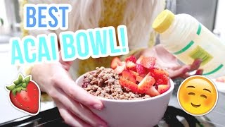 HOW TO MAKE THE BEST ACAI BOWL IN THE WORLD!