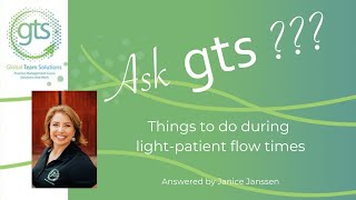 Things to do during light patient flow times in your practice.