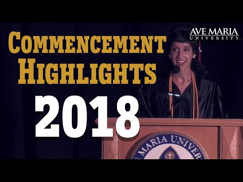 Ave Maria University Commencement 2018 Highlights
