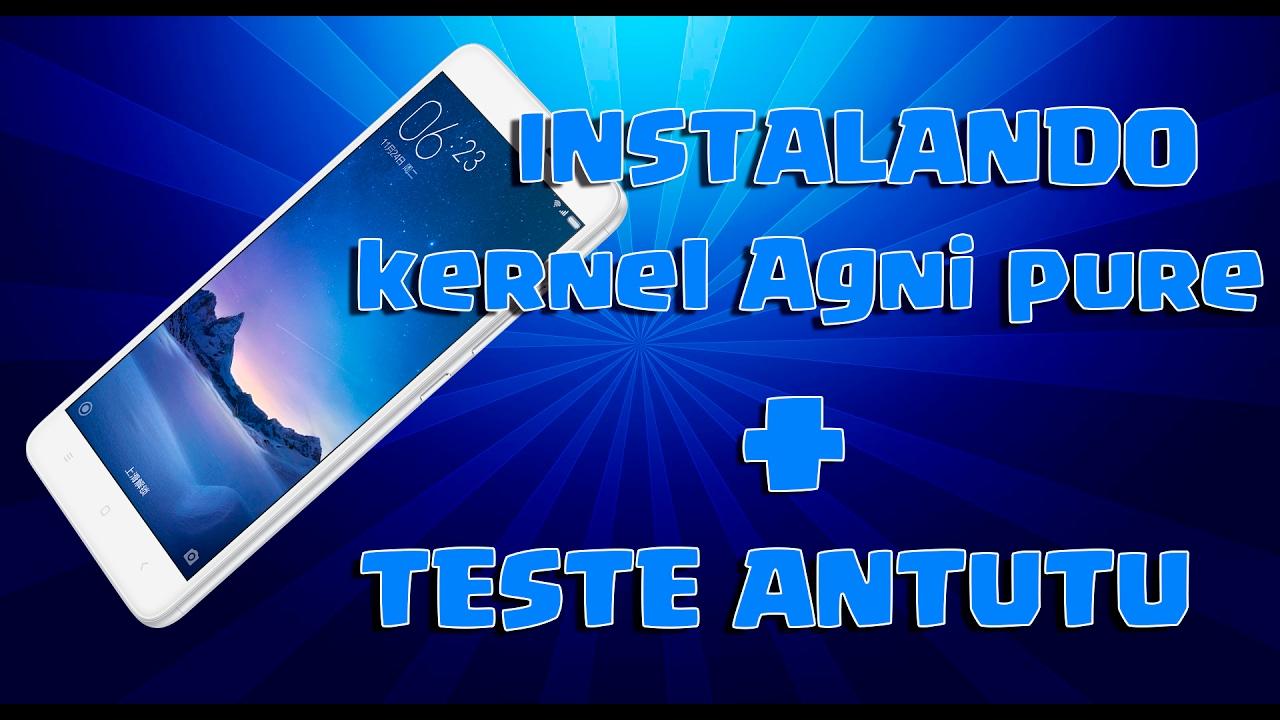 Instalando kernel Agni pure + teste antutu benchmark (kenzo)
