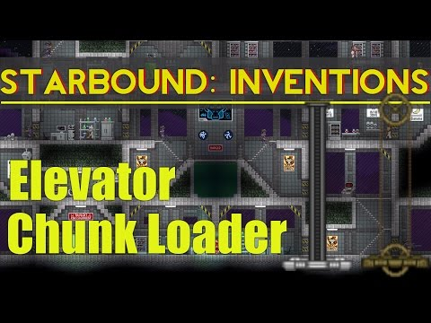 Starbound Inventions: Elevator Chunk Loader - YouTube