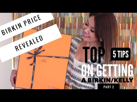 Hermes Birkin Price + Top 5 Tips on getting a Birkin or Kelly Bag – Part 2