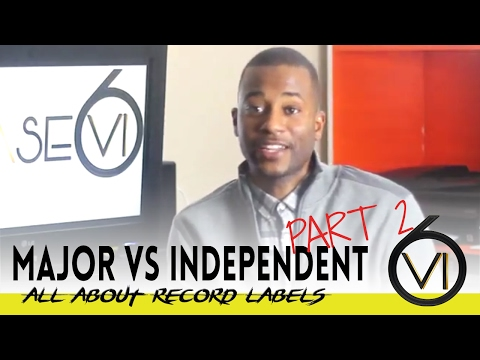 Whats the difference between: Major Vs Independent Record Labels Part 2