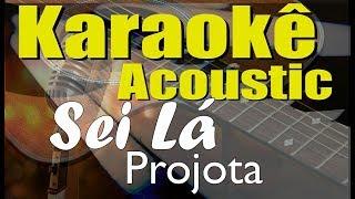 Baixar Projota, Vitão - Sei Lá (Karaokê Acústico) playback