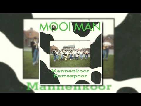 Mannenkoor Karrespoor -  Mooi Man