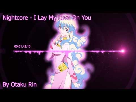 Nightcore - I Lay My Love On You