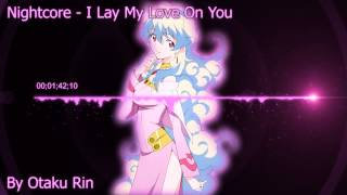 Nightcore - I Lay My Love On You