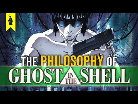 The Philosophy of GHOST IN THE SHELL Wisecrack Edition