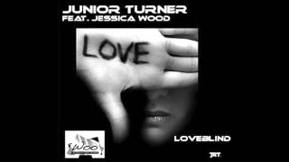 Watch Junior Turner Loveblind video
