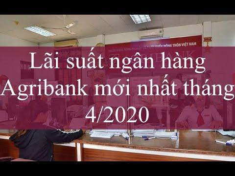 Lãi suất ngân hàng Agribank mới nhất tháng 4/2020
