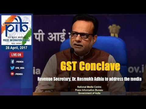 GST Conclave by Revenue Secretary, Dr. Hasmukh Adhia