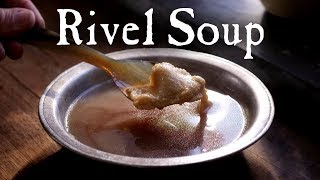 Rivel Soup - The Historic, German Way