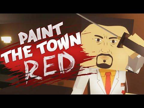 Paint The Town Red - НАБЕЙ ВСЕМ МОРДУ!